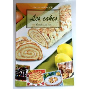 Les Cakes - Illustrations Pas à Pas - Recettes de Cuisine - Rachida Amhaouche - Edition Chaaraoui