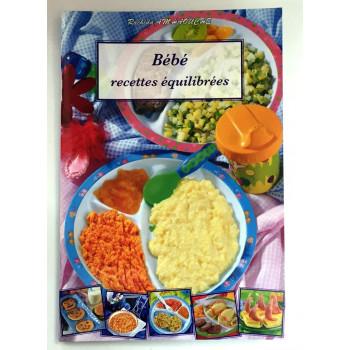 Bébé - Recettes Equilibrées - Illustrations Pas à Pas - Recettes de Cuisine - Rachida Amhaouche - Edition Chaaraoui