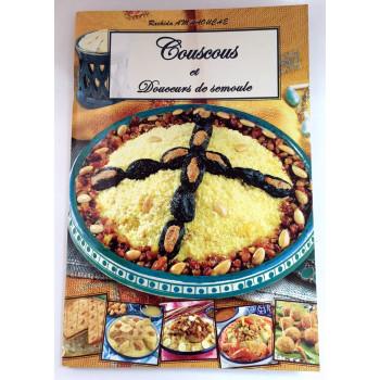 Couscous et Douceurs de Semoule - Recettes de Cuisine - Rachida Amhaouche - Edition Chaaraoui