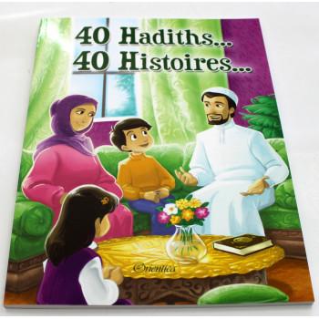 40 Hadiths et 40 Histoires ... - Edition Orientica