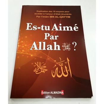 Es-Tu Aimé par Allah ? - l'Imam Ibn Al Qayyim - Edition Al Madina