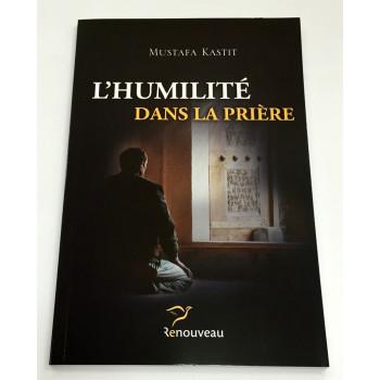 L'Humilité dans la Prière - Mustfa Kastit - Edition Renouveau