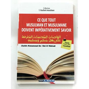 Ce Que tout Musulman et Musulmane doivent Impérativement Savoir - Livre de Poche - Cheikh Abdel Wahab - Edition Dar  Al  Muslim