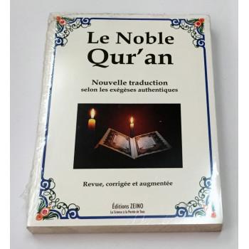 Le Noble Qur'an, Nouvelle Traduction Selon Les Exègèses Authentiques - Revue Corrigée et Augmentée - Edition Zeino